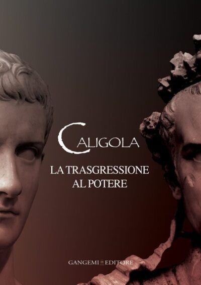 Caligola. La trasgressione al potere