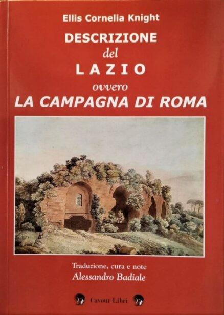 Ellis Cornelia Knight. Descrizione del Lazio ovvero la Campagna di Roma